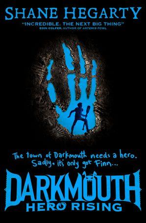 Darkmouth (4) - Hero Rising - Shane Hegarty