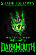Darkmouth (2): Worlds Explode - Shane Hegarty