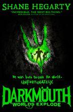 Shane Hegarty - Worlds Explode (Darkmouth, Book 2)