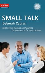 Small Talk: B1+ (Collins Business Skills and Communication) Paperback  by Deborah Capras
