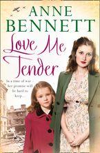 Love Me Tender Paperback  by Anne Bennett