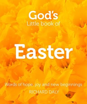 God's Little Book of Easter: Words of hope, joy and new beginnings book image