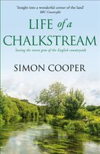 Life of a Chalkstream eBook  by Simon Cooper