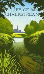 Life of a Chalkstream Paperback  by Simon Cooper