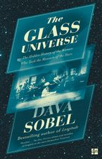 Dava Sobel - The Glass Universe: The Hidden History of the Women Who Took the Measure of the Stars