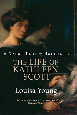 A Great Task of Happiness: The Life of Kathleen Scott book image