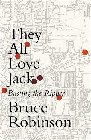 Cover image - They All Love Jack: Busting the Ripper