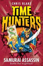 Samurai Assassin (Time Hunters, Book 8) - Chris Blake