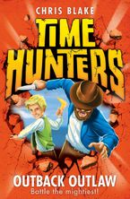 Outback Outlaw (Time Hunters, Book 9) eBook  by Chris Blake