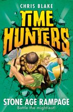 Chris Blake - Time Hunters (10) - Stone Age Rampage