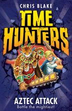 Chris Blake - Time Hunters (12) - Aztec Attack