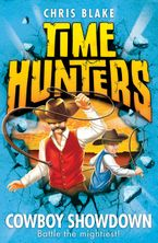 Chris Blake - Time Hunters (7) - Cowboy Showdown