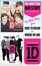 One Direction: Our Story: The Whole Story from Dare to Dream to Where We Are eBook  by One Direction