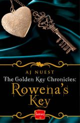 Rowena's Key: HarperImpulse Fantasy Romance (A Serial Novella) (The Golden Key Chronicles, Book 1)