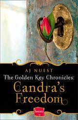 Candra's Freedom: HarperImpulse Fantasy Romance (A Serial Novella) (The Golden Key Chronicles, Book 2)