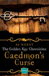 Caedmon's Curse: HarperImpulse Fantasy Romance (A Serial Novella) (The Golden Key Chronicles, Book 3)