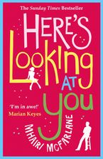 Here's Looking At You: The romantic and hilarious feel-good rom com eBook  by Mhairi McFarlane