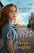 The Mersey Daughter: A heartwarming Saga full of tears and triumph Paperback  by Annie Groves