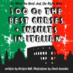 100 Of The Best Curses and Insults In Italian: A Toolkit for the Testy Tourist eBook  by Kirsten Hall