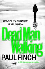 Dead Man Walking (Detective Mark Heckenburg, Book 4) Paperback  by Paul Finch