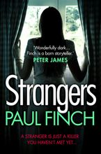 Strangers: The unforgettable crime thriller from the #1 bestseller Paperback  by Paul Finch