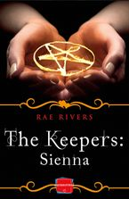 The Keepers: Sienna (Free Prequel) (The Keepers, Book 1) eBook DGO by Rae Rivers
