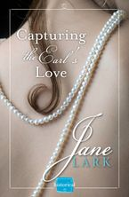 Capturing the Earl's Love: A free Novella eBook DGO by Jane Lark