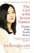 The Girl with Seven Names: Escape from North Korea
