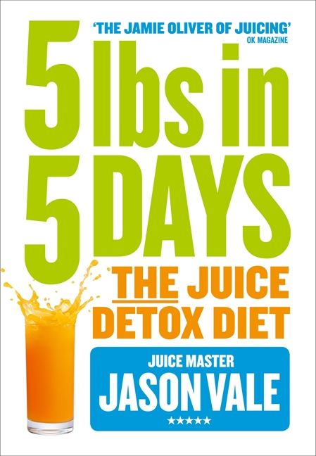 5lbs In 5 Days The Juice Detox Diet Jason Vale Paperback