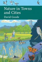 Nature in Towns and Cities (Collins New Naturalist Library, Book 127) eBook  by David Goode