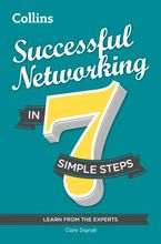Successful Networking in 7 simple steps eBook  by Clare Dignall