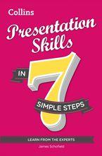 Presentation Skills in 7 simple steps eBook  by James Schofield