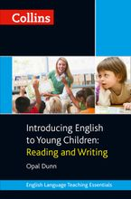 Collins Introducing English to Young Children: Reading and Writing (Collins Teaching Essentials)
