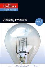 Amazing Inventors: A2 (Collins Amazing People ELT Readers) eBook  by Silvia Tiberio