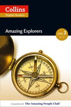Amazing Explorers: B1 (Collins Amazing People ELT Readers) eBook  by Anne Collins