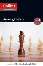 Amazing Leaders: B2 (Collins Amazing People ELT Readers)