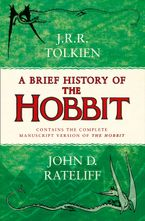 A Brief History of the Hobbit Paperback  by John Rateliff