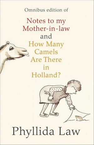 Notes to my Mother-in-Law and How Many Camels Are There in Holland?: Two-book Bundle book image