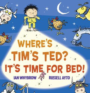 Where's Tim's Ted? It's Time for Bed! book image