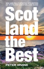 Scotland The Best: New and fully updated 12th edition of Scotland's bestselling guide Paperback  by Peter Irvine