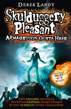 Armageddon Outta Here - The World of Skulduggery Pleasant Paperback  by Derek Landy