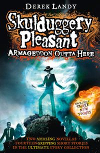 armageddon-outta-here-the-world-of-skulduggery-pleasant
