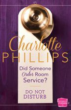 Did Someone Order Room Service?: (A Novella) (Do Not Disturb, Book 2) Paperback  by Charlotte Phillips