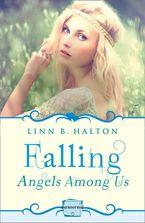 Falling: (A Novella) (Angels Among Us, Book 1) Paperback  by Linn B. Halton