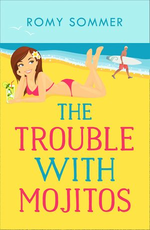 The Trouble with Mojitos: A Royal Romance to Remember! (The Princes of Westerwald, Book 2) book image