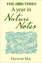 The Times A Year in Nature Notes eBook  by Derwent May
