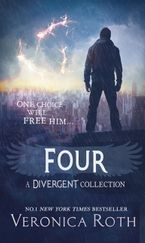 Veronica Roth - Four: A Divergent Collection