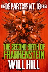 The Department 19 Files: The Second Birth of Frankenstein (Department 19)
