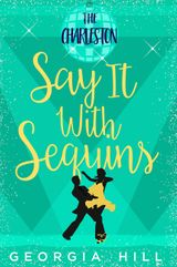 Say it with Sequins: The Charleston: (A Novella)