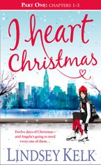 I Heart Christmas (Part One: Chapters 1–5) (I Heart Series, Book 6) eBook DGO by Lindsey Kelk